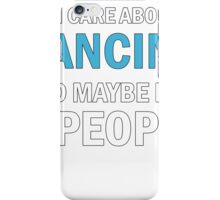 All I Care About is Dancing - Funny Dance  iPhone Case/Skin