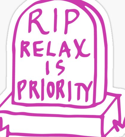 RELAX IS PRIORITY Sticker