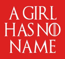 A Girl has no name.. Game of thrones Kids Tee