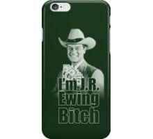 I'm JR Ewing B*tch iPhone Case/Skin