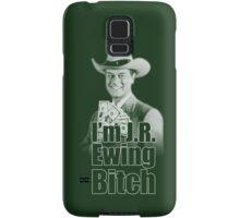 I'm JR Ewing B*tch Samsung Galaxy Case/Skin