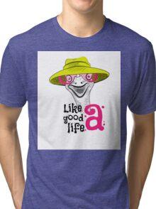 head ostrich good life Tri-blend T-Shirt