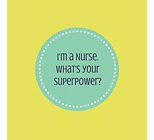 I'm a Nurse Photographic Print