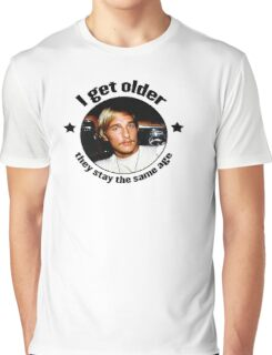 Wooderson (dazed & confused quote) - I get older, they stay the same age. Graphic T-Shirt