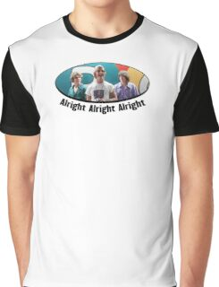 Wooderson (dazed & confused quote) - Alright Alright Alright Graphic T-Shirt