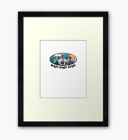 Wooderson (dazed & confused quote) - Alright Alright Alright Framed Print