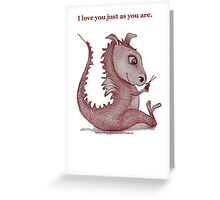 Red Dragon 'I love you just as you are'  Greeting Card