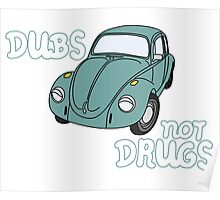 Dubs not Drugs - VW Beetle Poster
