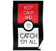keep calm and catch pokemon Poster
