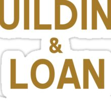 Bailey Brothers Building And Loan Sticker
