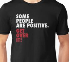Some people are... positive Unisex T-Shirt