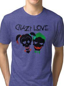 Crazy Love Tri-blend T-Shirt