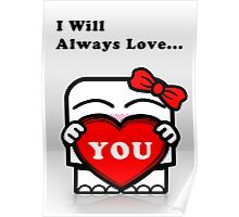 I Will Always Love... You!!! Poster