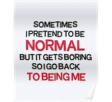 Pretend To Be Normal  Funny Quote Poster
