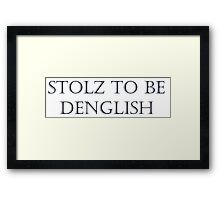 Stolz to be DENGLISH (dark) Framed Print