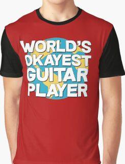 World's okayest guitar player Graphic T-Shirt