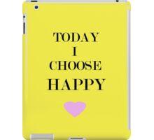 Today I Choose Happy iPad Case/Skin