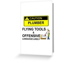 CAUTION - PLUMBER Greeting Card