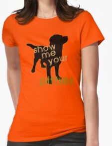 Show me your Pitties Womens Fitted T-Shirt