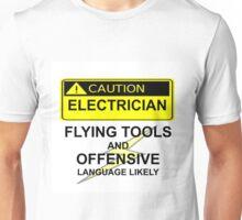 CAUTION - ELECTRICIAN Unisex T-Shirt