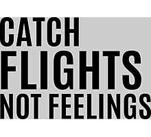 Dont Catch Feelings Photographic Print