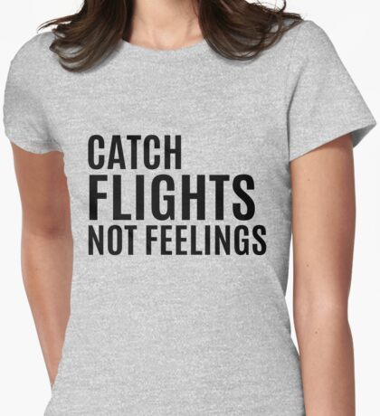 Dont Catch Feelings Womens Fitted T-Shirt