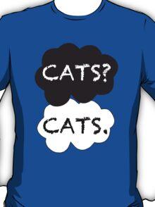Cats? Cats. T-Shirt