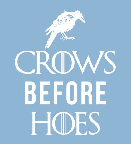 Crows Before Hoes in Blue Sticker