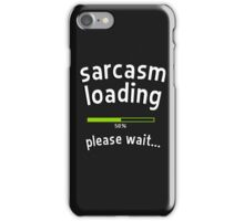 Sarcasm loading, please wait (progress bar) iPhone Case/Skin