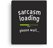 Sarcasm loading, please wait (progress bar) Canvas Print