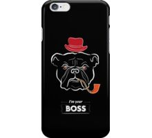 I'm your boss iPhone Case/Skin
