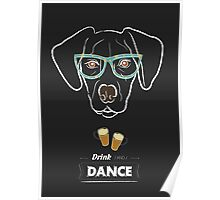 Drink and dance Poster