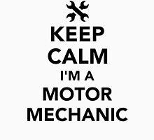 Keep calm I'm a motor mechanic Unisex T-Shirt