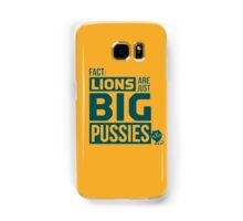 LION ARE JUST BIG PUSSIES Samsung Galaxy Case/Skin