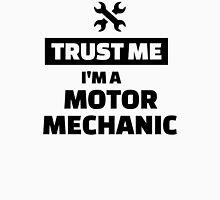 Trust me I'm a motor mechanic Unisex T-Shirt
