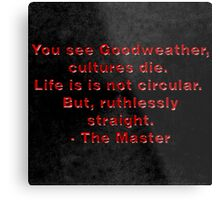 The Master to Goodweather Metal Print