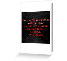 The Master to Goodweather Greeting Card