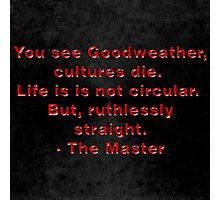 The Master to Goodweather Photographic Print