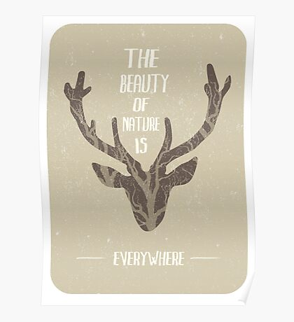 The beauty of nature is everywhere Poster