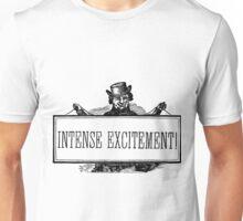 Intense Excitement! Unisex T-Shirt