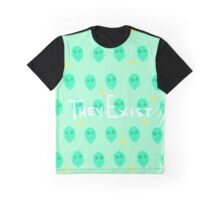 They Exist Graphic T-Shirt
