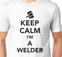 Keep calm I'm a welder Unisex T-Shirt