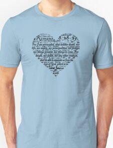 ROMANS 8:38-39 THE LOVE OF GOD  Unisex T-Shirt