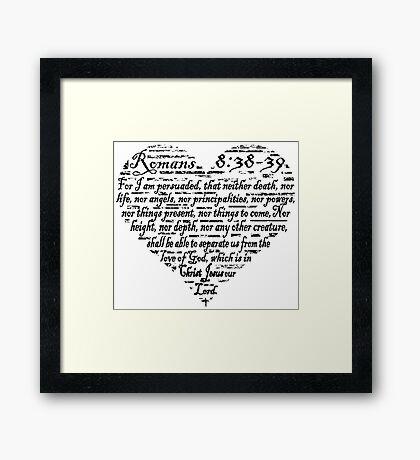 ROMANS 8:38-39 THE LOVE OF GOD  Framed Print