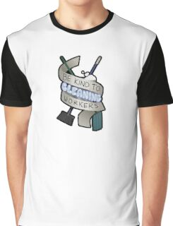 Be Kind To Cleaning Workers Graphic T-Shirt