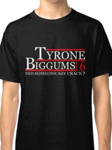 TYRONE BIGGUMS 2016 for President T-Shirt Classic T-Shirt