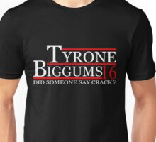 TYRONE BIGGUMS 2016 for President T-Shirt Unisex T-Shirt