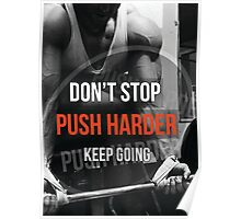 Don't Stop, Push Harder, Keep Going Poster