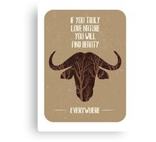 If you trully love nature you will find it everywhere Canvas Print