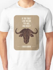 If you trully love nature you will find it everywhere T-Shirt